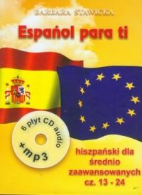 Espanol para ti 2. Intensywny kurs języka hiszpańskiego dla średnio zaawansowanych cz. 13-24 ( + 6 CD mp3). KOMPLET - okładka podręcznika