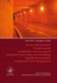 Ocena efektywności i finansowanie projektów inwestycyjnych jednostek samorządu terytorialnego współfinansowanych funduszami Unii Europejskiej - okładka książki