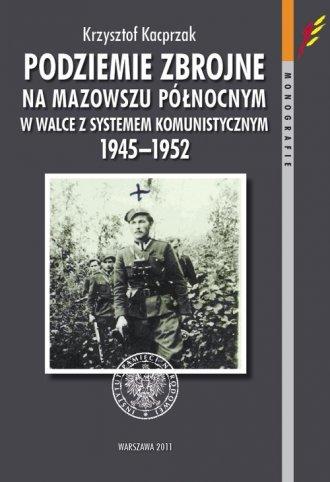 Podziemie zbrojne na Mazowszu północnym - okładka książki
