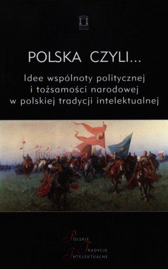 Polska czyli... Idee wspólnoty - okładka książki
