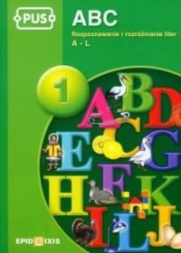 PUS ABC 1. Rozpoznawanie i rozróżnianie liter A-L - okładka podręcznika