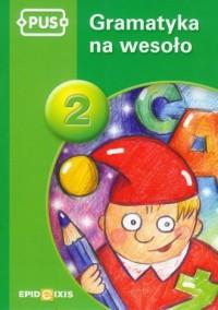 PUS. Gramatyka na wesoło 2 - okładka podręcznika