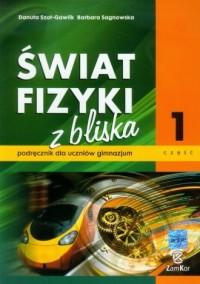 Świat fizyki z bliska. Gimnazjum. Podręcznik cz. 1 - okładka podręcznika
