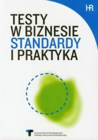 Testy w biznesie. Standardy i praktyka - okładka książki