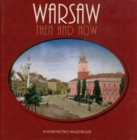 Warszawa dawniej i teraz (wersja ang.) - okładka książki