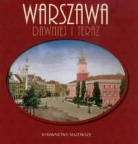 Warszawa dawniej i teraz (wersja pol.) - okładka książki