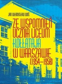 Ze wspomnień ucznia Liceum Kołłątaja w Warszawie - okładka książki