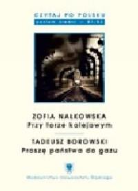 Zofia Nałkowska. Przy torze kolejowym / Tadeusz Borowski. Proszę państwa do gazu. Seria: Czytaj po Polsku. Tom 8 - okładka książki
