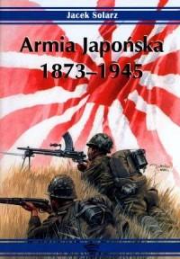 Armia Japońska 1873-1945 - Jacek - okładka książki
