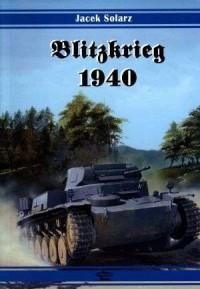 Blitzkrieg 1940 - Jacek Solarz - okładka książki