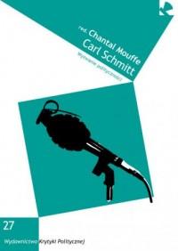 Carl Schmitt. Wyzwanie polityczności - okładka książki