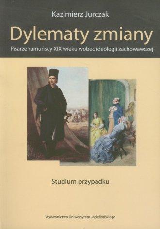 Dylematy zmiany. Pisarze rumuńscy - okładka książki