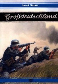 Grossdeutschland - Jacek Solarz - okładka książki