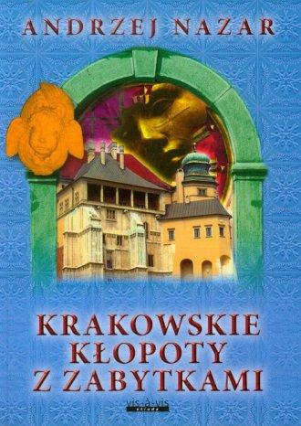 Krakowskie kłopoty z zabytkami - okładka książki