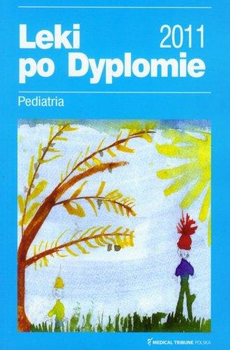 Leki po Dyplomie 2011. Pediatria - okładka książki