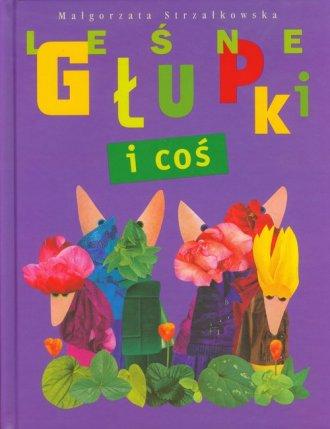 Leśne Głupki i coś - okładka książki