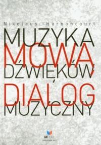Muzyka mową dźwięków. Dialog muzyczny - okładka książki