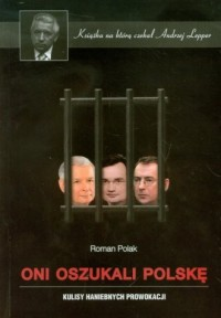 Oni oszukali Polskę. Kulisy haniebnych prowokacji - okładka książki