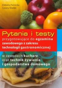 Pytania i testy przygotowujące do egzaminu zawodowego z zakresu technologii gastronomicznej - okładka książki
