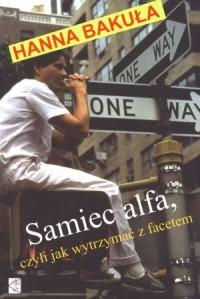 Samiec alfa, czyli jak wytrzymać z facetem - okładka książki