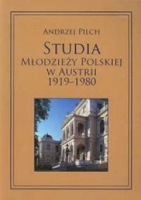 Studia młodzieży polskiej w Austrii 1919-1980 - okładka książki