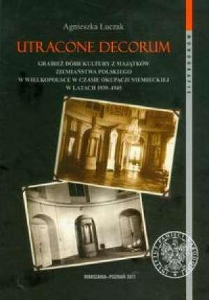 Utracone decorum Grabież dóbr kultury - okładka książki