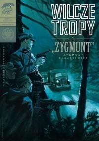 Wilcze tropy cz. 1. Zygmunt - Zygmunt - okładka książki