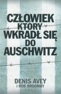 Człowiek, który wkradł się do Auschwitz - okładka książki