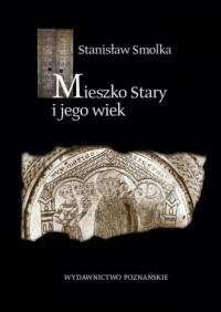 Mieszko Stary i jego wiek - okładka książki