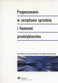 Prognozowanie w zarządzaniu sprzedażą i finansami przedsiębiorstwa - okładka książki