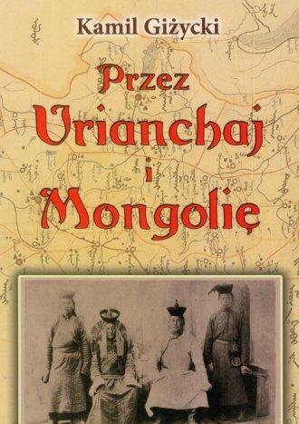 Przez Urianchaj i Mongolię - okładka książki