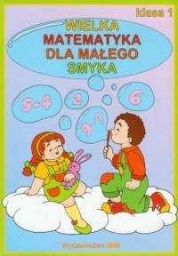 Wielka matematyka dla małego smyka - okładka podręcznika