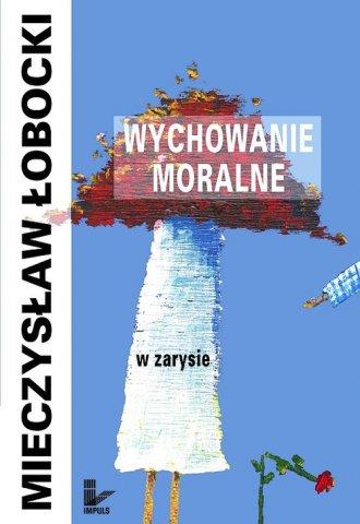Wychowanie moralne w zarysie - okładka książki