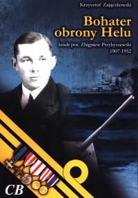 Bohater obrony Helu. Kmdr por. - okładka książki