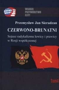 Czerwono-brunatni. Sojusz radykalizmu - okładka książki