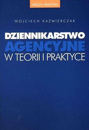 Dziennikarstwo agencyjne w teorii - okładka książki