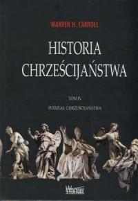 Historia chrześcijaństwa. Tom 4. - okładka książki
