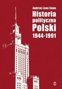 Historia polityczna Polski 1944-1991 - okładka książki