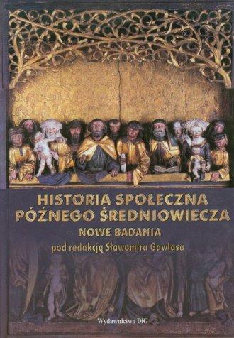 Historia społeczna późnego średniowiecza. - okładka książki
