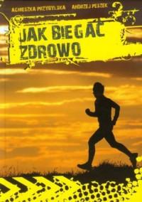 Jak biegać zdrowo - okładka książki