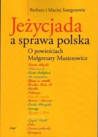 Jeżycjada a sprawa polska. O powieściach Małgorzaty Musierowicz - okładka książki