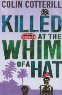 Killed at the Whim of a Hat - okładka książki