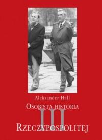 Osobista historia III Rzeczypospolitej - okładka książki