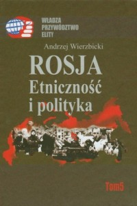 Rosja. Etniczność i polityka - okładka książki