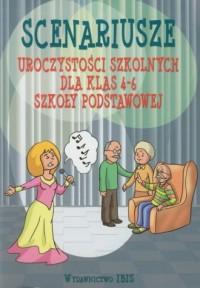 Scenariusze uroczystości szkolnych dla klas 4-6 szkoły podstawowej - okładka książki