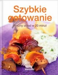 Szybkie gotowanie. Pyszny obiad w 20 minut - okładka książki