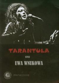 Tarantula czyli Ewa Wnukowa - okładka książki