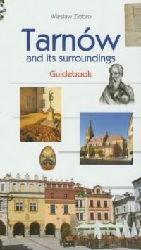 Tarnów and its surrounding. Guidebook - okładka książki