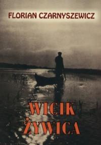 Wicik Żywica - Florian Czarnyszewicz - okładka książki