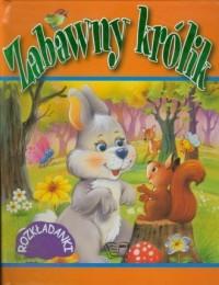 Zabawny królik. Rozkładanki - okładka książki